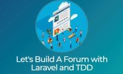 Давайте построим форум с Laravel и TDD