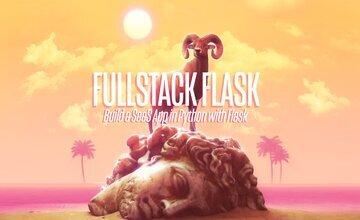 Fullstack Flask: создайте приложение SaaS с помощью Flask