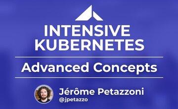 Intensive Kubernetes: Продвинутые Концепции