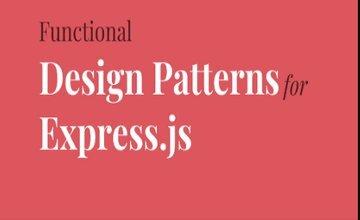 [Книга] Функциональные шаблоны проектирования для Express.js