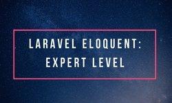 Laravel Eloquent: Экспертный уровень