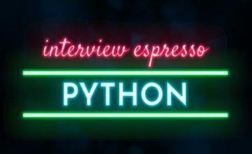 Python Interview Espresso