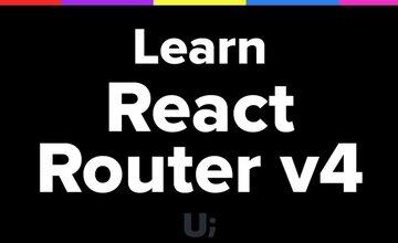 React Router v4 (Tyler Mcginnis)