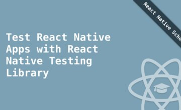 Тестирование приложений React Native с React Native Testing Library