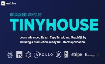 TinyHouse: Fullstack React мастер-класс с TypeScript и GraphQL