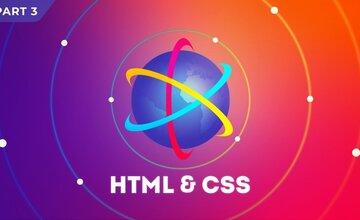 Ultimate HTML / CSS Mastery, Часть 3