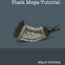 [Книга] [Miguel Grinberg] Flask Мега-туториал + Видео