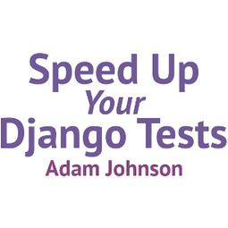 [Книга] Ускорьте ваши тесты Django