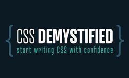 Демистификация CSS: начинайте писать CSS с уверенностью