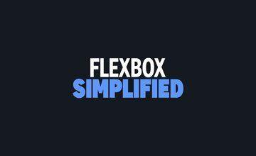 Flexbox Simplified: как получить полный контроль над flexbox