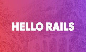 Изучите и поймите Ruby on Rails | Hello Rails