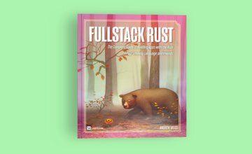 [Книга] Fullstack Rust: полное руководство по созданию приложений с Rust