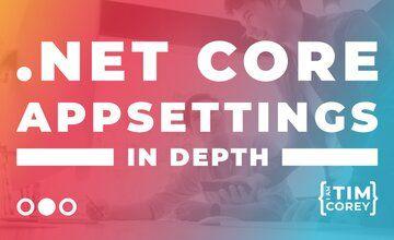 .NET Core AppSettings: Углубленный Курс