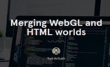 """Объединение """"миров"""" WebGL и HTML"""