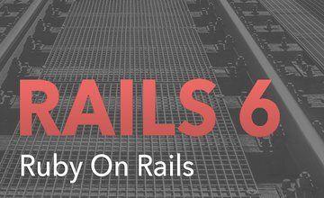 Ruby on Rails 6